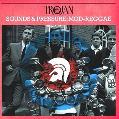 Trojan Sounds & Pressure: Mod – Reggae